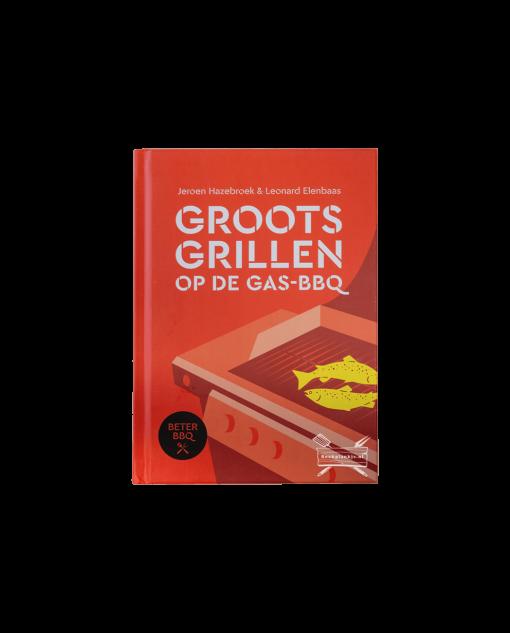 Productafbeelding | Groots grillen op de gasbarbecue | Jeroen Hazebroek, Leonard Elenbaas | BBQ-boek